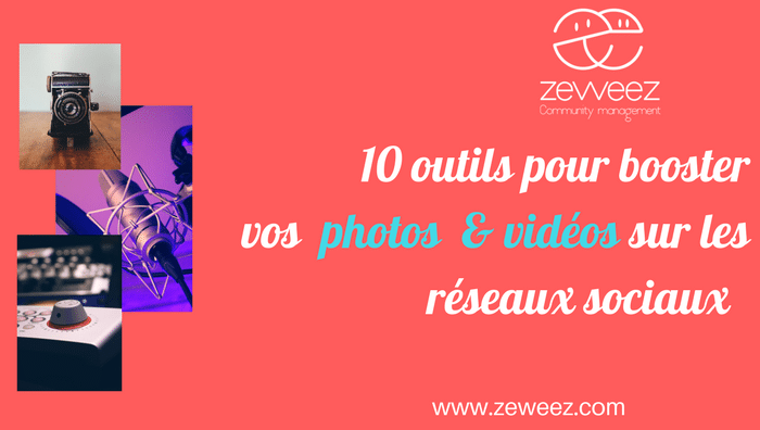 10 outils pour booster vos photos et vidéos sur les réseaux sociaux