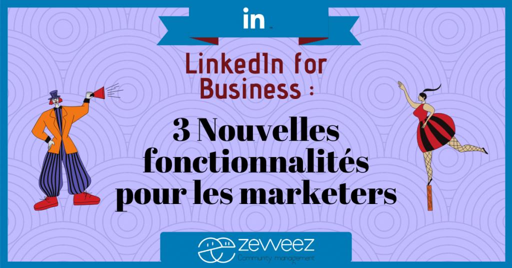 3 nouvelles fonctionnalités LinkedIn